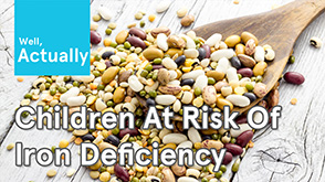 Children At Risk Of Iron Deficiency