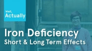 Iron Deficiency, The Short & Long-Term Effects