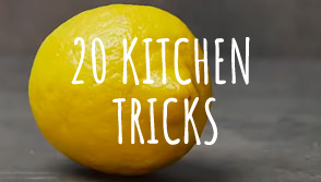 20 Kitchen Tricks